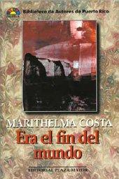 Era el fin del mundo (Biblioteca de: Marithelma Costa