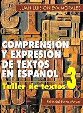 9781563281549: Comprension Y Expresion De Textos En Espanol -Taller De Textos III (Third volume)