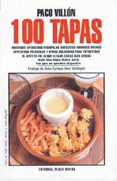 100 Tapas, pasapalos, aperitivos y algo mas: Paco Villón