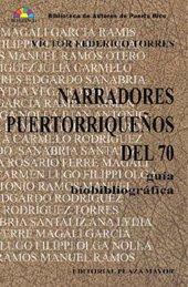 9781563281761: Narradores Puertoriquenos Del 70 Guia Bibliografica: Guia Biobibliografica (Biblioteca De Autores De Puerto Rico) (Spanish Edition)