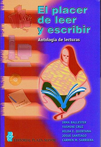 El Placer De Leer Y Escribir. Antología: Ballester, Cruz, Quintana,