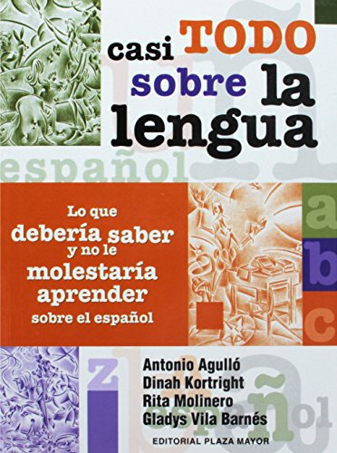 Casi todo sobre la lengua/ Almost everything: Agullo, Antonio