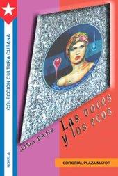 9781563282584: Las voces y los ecos / Voices and Echos (Spanish Edition)
