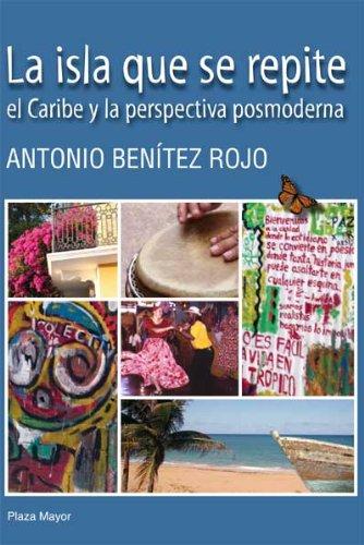 9781563282942: La isla que se repite. El Caribe y la perspectiva posmoderna. Edición al cuidado de Rita Molinero.