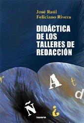 Did?ctica de los talleres de redacci?n: Jose Raul Feliciano