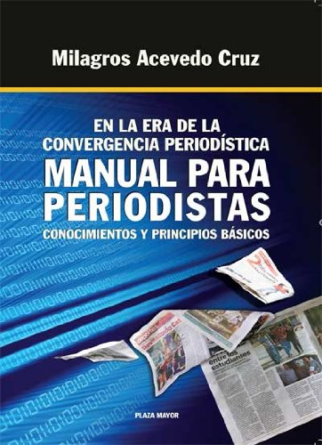 9781563283581: En la era de la convergencia periodística: Manual para periodistas: conocimientos básicos