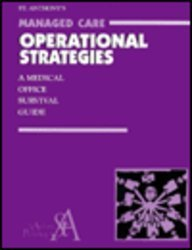 St. Anthony's managed care operational strategies: A medical office survival guide: Prince, ...