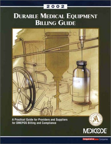 9781563298066: Durable Medical Equipment Billing Guide: A Practical Guide for Providers and Suppliers for Dmepos Billing and Compliance 2002 (Book with
