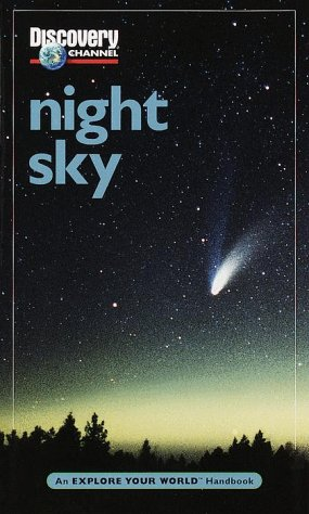 9781563318016: Discovery Channel: Night Sky: An Explore Your World Handbook