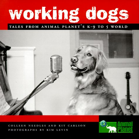 9781563318436: Working Dogs: Tales from Animal Planet's K-9 to 5 World
