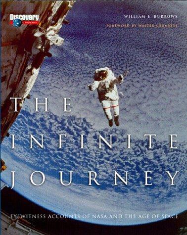 The Infinite Journey: Eyewitness Accounts of NASA: Burrows, William E.;