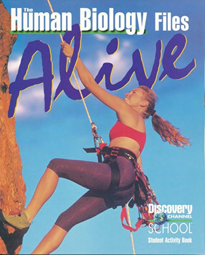 The Human Biology Files: Alive (Discovery Channel School Science Collections): Editor-Jacqueline A....