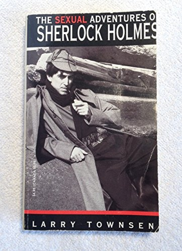 9781563330971: The Sexual Adventures of Sherlock Holmes