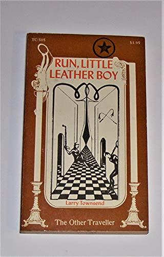 Run, Little Leather Boy: Townsend, Larry