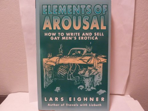 9781563332302: Elements of Arousal: How to Write and Sell Gay Men's Erotica