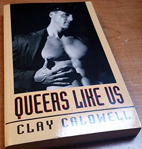 Queers Like Us (1563332620) by Clay Caldwell