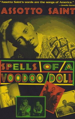 9781563333934: Spells of a Voodoo Doll: The Poems, Fiction, Essays and Plays of Assotto Saint