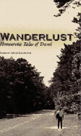 Wanderlust: Homoerotic Tales of Travel: Laurents, David