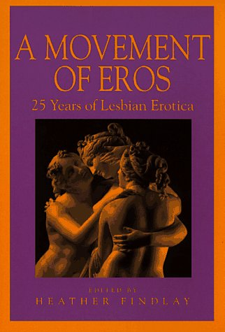 9781563334214: A Movement of Eros: 25 Years of Lesbian Erotica (Richard Kasak Books)