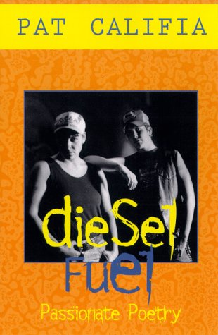Diesel Fuel: Passionate Poetry (Richard Kasak Books): Califia, Pat