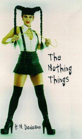 The Nothing Things: Dedeaux, P. N.