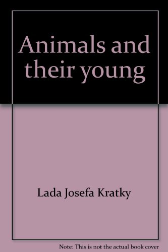 Animals and their young (Wonders! our world: Lada Josefa Kratky