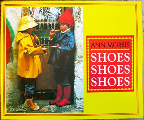 Shoes Shoes Shoes: Morris, Ann