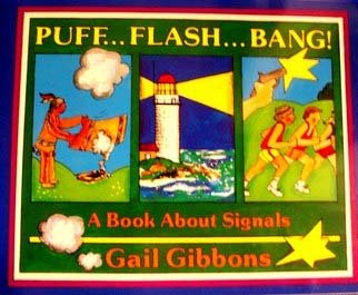 Puff.flash.bang!: A Book About Signals: Gail Gibbons