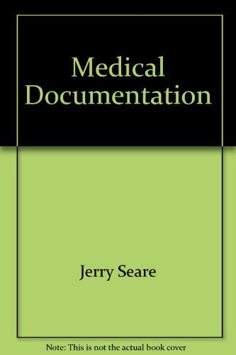 Medical Documentation: Streamlining an Essential Clinical Process: Seare, Jerry