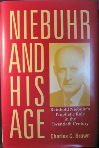 9781563380426: Niebuhr and His Age: Reinhold Niebuhr's Prophetic Role in the Twentieth Century