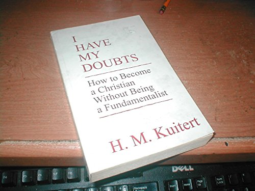 I Have My Doubts: How to Become: Kuitet, H. M.;