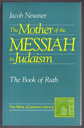 9781563380617: The Mother of the Messiah in Judaism: The Book of Ruth (The Bible of Judaism Library)