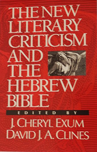 THE NEW LITERARY CRITICISM AND THE HEBREW: EXUM, J. Cheryl,