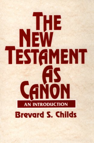 9781563380891: The New Testament as Canon: An Introduction