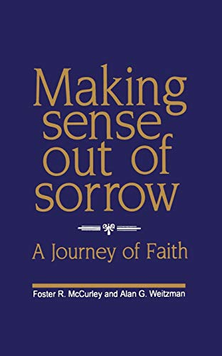 Making Sense Out of Sorrow: A Journey: Foster R. McCurley,