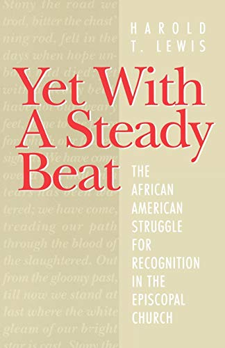 9781563381300: Yet With A Steady Beat: The African American Struggle for Recognition in the Episcopal Church