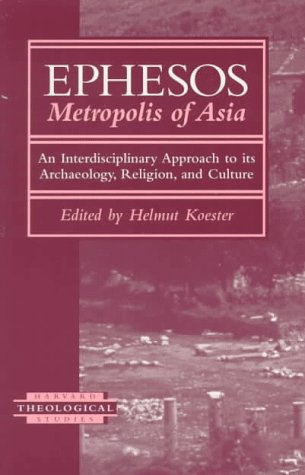 9781563381560: Ephesos: Metropolis of Asia: An Interdisciplinary Approach to Its Archaeology, Religion and Culture (Harvard Theological Studies)
