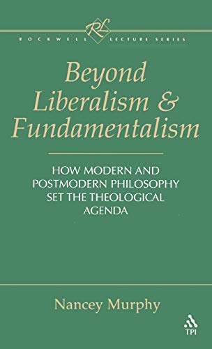 9781563381768: Beyond Liberalism and Fundamentalism: How Modern and Postmodern Philosophy Set the Theological Agenda (Rockwell Lecture)