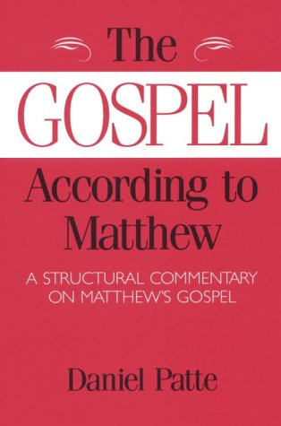 9781563381799: The Gospel According to Matthew: A Structural Commentary on Matthew's Faith