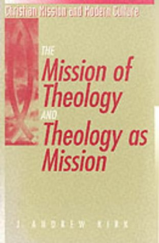 9781563381898: The Mission of Theology and Theology as Mission (Christian Mission and Modern Culture)