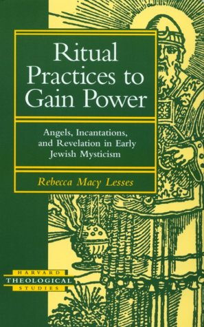 Ritual Practices to Gain Power: Angels, Incantations: Lesses, Rebecca M.