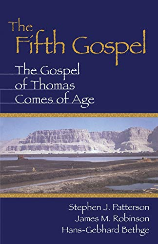 The Fifth Gospel: The Gospel of Thomas: Stephen J. Patterson,