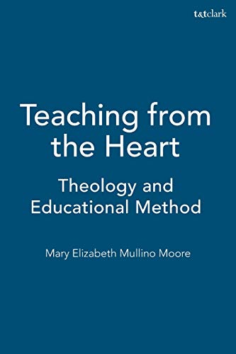 9781563382536: Teaching from the Heart: Theology and Educational Method