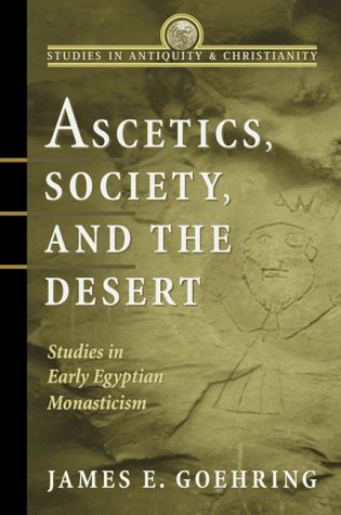 9781563382697: Ascetics, Society, and the Desert: Studies in Early Egyptian Monasticism (Studies in Antiquity & Christianity)