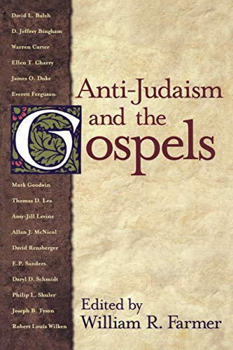 9781563382703: Anti-Judaism and the Gospels