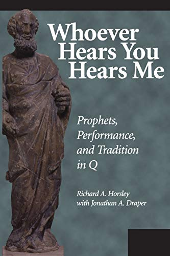 9781563382727: Whoever Hears You Hears Me: Prophets, Performance, and Tradition in Q