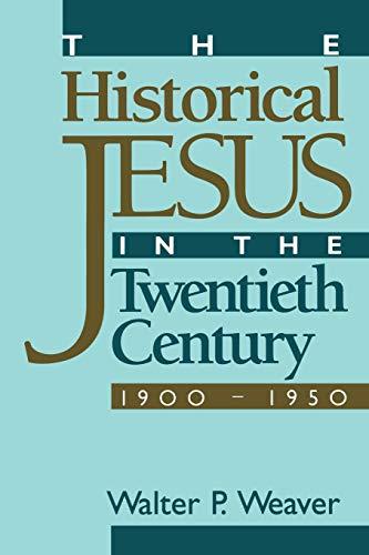 9781563382802: The Historical Jesus in the Twentieth Century: 1900-1950