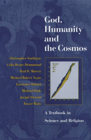 God, Humanity and the Cosmos: A Textbook: Christopher Southgate, Celia