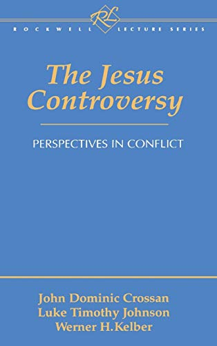 The Jesus Controversy: Perspectives in Conflict (Rockwell: John Dominic Crossan,
