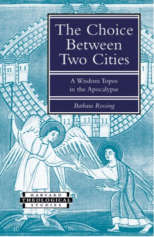 The Choice Between Two Cities: Whore, Bride,: Barbara R. Rossing